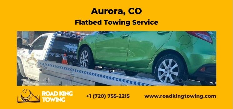 Flatbed Towing Service Aurora Co - Best Flatbed Towing Company in Aurora Colorado 2021 - Call Roadking Tow Today and grab a discount!