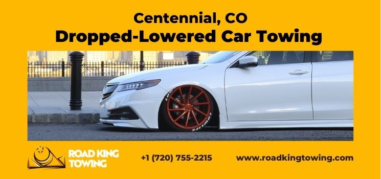 Dropped Lowered Car Towing Services Centennial Colorado - Roadking Towing & Recovery has been offering reasonably priced lowered car towing